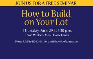 Join Us for a FREE Build on Your Lot Seminar