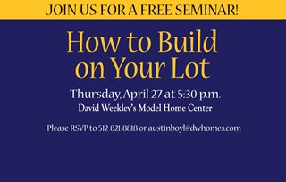 Join us for a FREE Build on Your Lot Seminar!