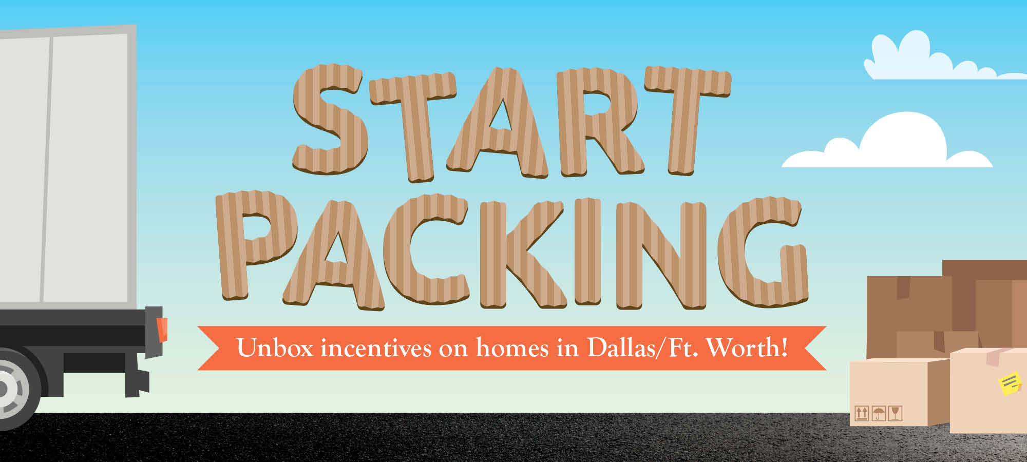 Start Packing - Move on these limited-time incentives today!