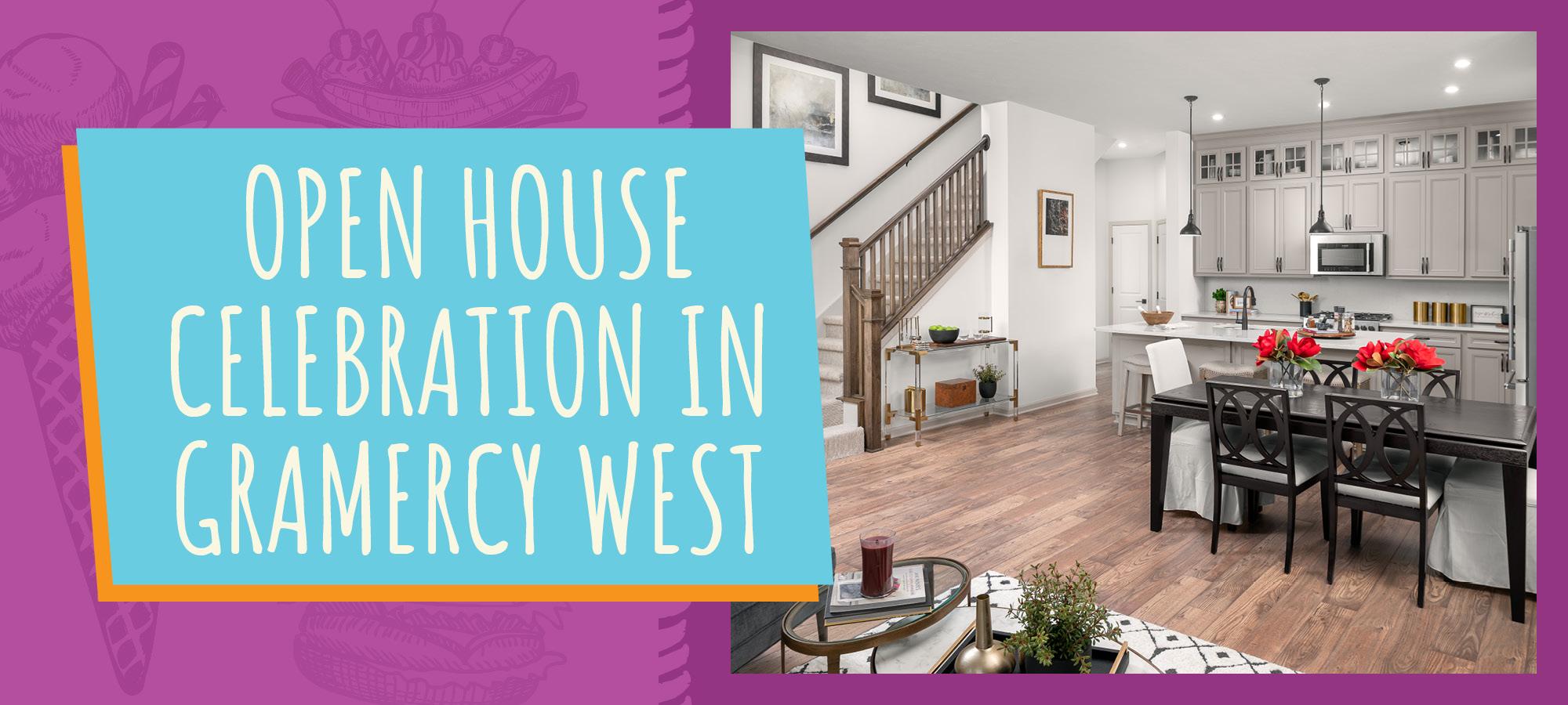 Open House Celebration in Gramercy West