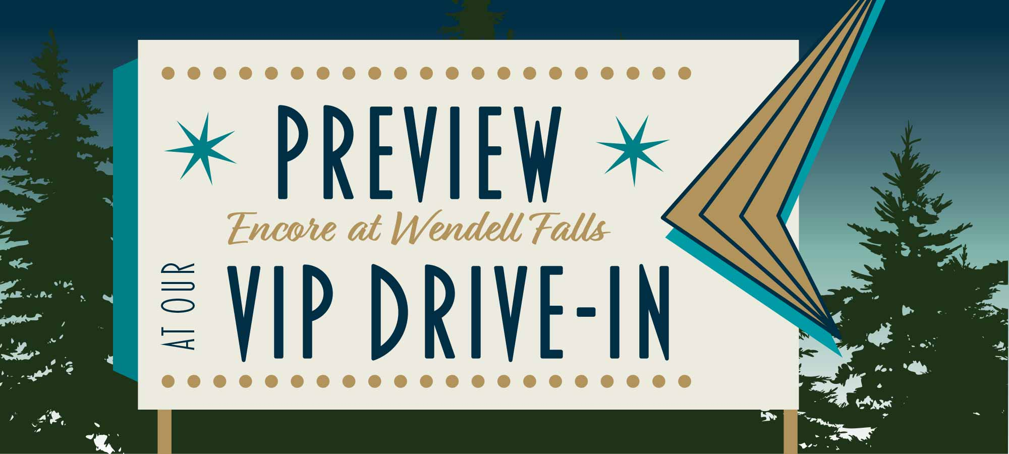 Preview Encore at Wendell Falls at our VIP Drive-in